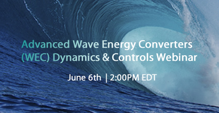 Advanced Wave Energy Converters (WEC) Dynamics and Controls Webinar: June 6, 2016 at 2:00 p.m. EDT