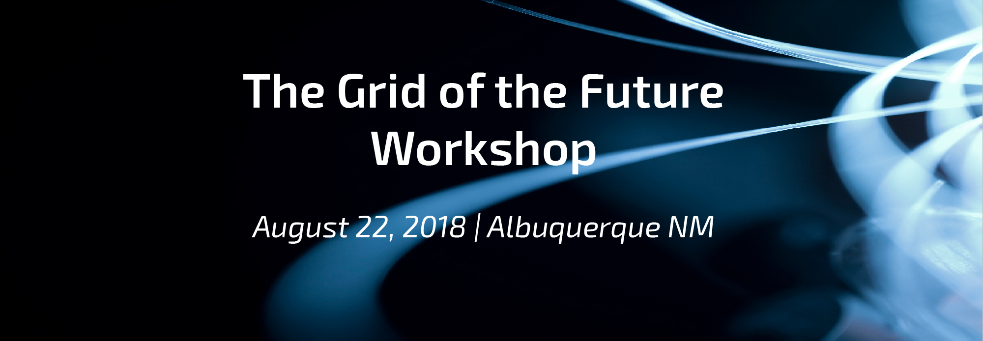 The Grid of the Future Workshop hosted by Sandia National Laboratories on August 22, 2018, in Albuquerque, NM.